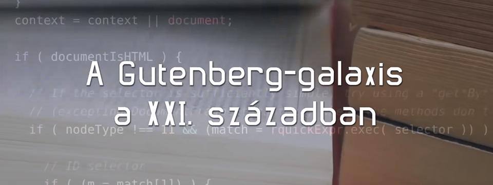A XXI. század Gutenberg-galaxisa